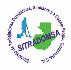 SITRADOMSA est l'un des principaux syndicats guatémaltèques défendant les droits des travailleuses domestiques dans le pays.  Depuis 2011, il œuvre pour que l'Etat du Guatemala vote des lois protectrices pour ces travailleuses à l'échelle nationale, mais également la Convention internationale 189 de l'OIT pour que leurs droits soient garantis. En septembre 2018, le syndicat accueillera des représentantes syndicales de travailleuses domestiques d'autres pays d'Amérique Latine, afin de promouvoir des convergences et un partage d'information entre les travailleuses domestiques des différents pays.